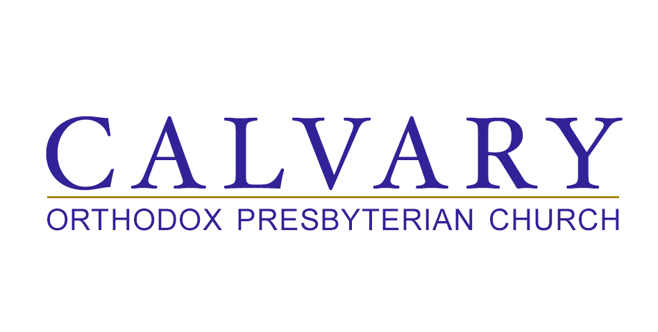 Calvary Orthodox Presbyterian Church